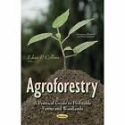Agroforestry: A Practical Guide to Profitable Farms and Woodlands by Nova Science Publishers Inc (Paperback, 2014)