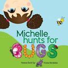 Michelle Hunts for Bugs by Vanessa Saint Cyr (Paperback / softback, 2013)