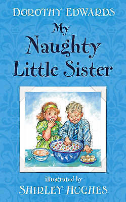 """AS NEW"" Edwards, Dorothy, My Naughty Little Sister, Paperback Book"
