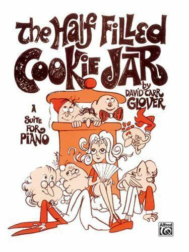 The Half Filled Cookie Jar : Piano Collection by David Carr Glover