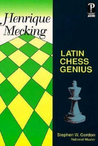 Henrique Mecking, Latin Chess Genius by Stephen W. Gordon (1993, Paperback)