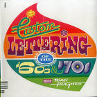 Custom Lettering of the 60s and 70s by Carlton Books Ltd (Paperback, 2010)