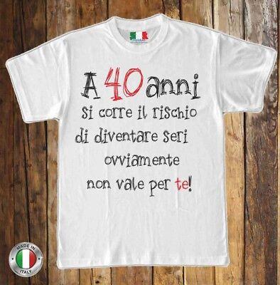Maglia Maglietta T Shirt Frase Divertente 40 Anni Compleanno Idea