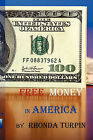 Free Money in America by Rhonda Turpin (Paperback / softback, 2009)