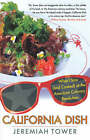 California Dish: What I Saw and Cooked at the American Culinary Revolution by Jeremiah Tower (Paperback, 2004)