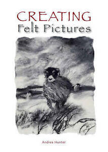 Creating-Felt-Pictures-by-Hunter-Andrea-Paperback-book-2012