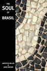 The Soul of Brasil by Jared McDaniel Brown, Anistatia Renard Miller (Paperback, 2008)