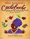 Mma Ramotswe's Cookbook: Nourishment for the Traditionally Built by Stuart Brown (Paperback, 2011)