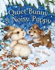 Quiet Bunny & Noisy Puppy by Lisa McCue (Paperback, 2015)