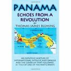 Panama-echoes From a Revolution 9781434331748 by Thomas James Bleming Book