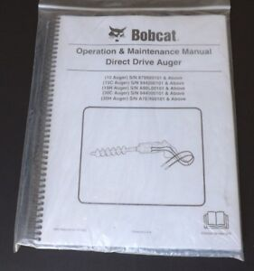 Bobcat Direct Drive Auger Operation & Maintenance Manual, 6901180 (7-10) Revised
