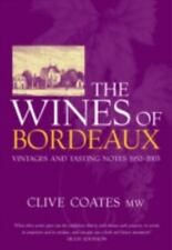 CLIVE COATES - The Wines of Bordeaux: Vintages and Tasting Notes 1952-2003