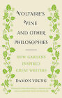 Voltaire's Vine and Other Philosophies: How Gardens Inspired Great Writers by Damon Young (Hardback, 2014)