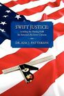 Swift Justice: Leveling the Playing Field for America's Re-Entry Citizens by Kim Patterson (Paperback / softback, 2012)