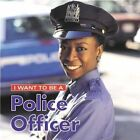 I Want to Be a Police Officer by Liebman Dan 9781552094655 -paperback