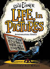 Life, in Pictures: Autobiographical Stories by Will Eisner (Hardback, 2007)