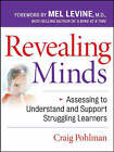 Revealing Minds: Assessing to Understand and Support Struggling Learners by Craig Pohlman (Paperback, 2007)