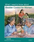 What I Need to Know About Bladder Control for Women 9781478310976 Services