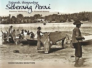 Sejarah-Bergambar-Sebarang-Perai-Provice-Wellesley-A-Pictorial-History