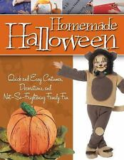Homemade Halloween: Quick and Easy Costumes, Decorations, and Not-So-Frightening