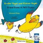 Großer Vogel und Kleiner Vogel. Kinderbuch Deutsch-Italienisch mit Audio-CD von Glummie Riday (2015, Kunststoffeinband)