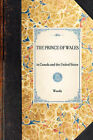 Prince of Wales: In Canada and the United States by David, Mr Woods (Hardback, 2007)
