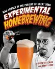 Experimental Homebrewing: Mad Science in the Pursuit of Great Beer by Denny Conn, Drew Beechum (Paperback, 2014)