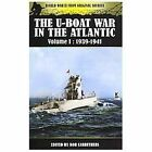 The U-Boat War in the Atlantic : 1939-1941 Vol. 1 by Bob Carruthers (2013, Paperback)