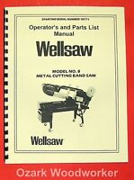 Wellsaw No.8 Metal Cutting Band Saw Operator & Parts Manual 0758