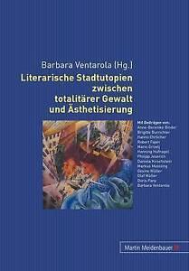 Literarische-Stadtutopien-Zwischen-Totalitaerer-Gewalt-Und-Aesthetisierung-by