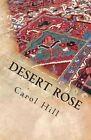 Desert Rose by Carol Hill (Paperback / softback, 2014)