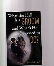 What the Hell Is a Groom and What's He Supposed to Do?