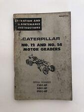 Vintage Caterpillar No 12 And No 14 Motor Grader 73g 59h 99g Operation And