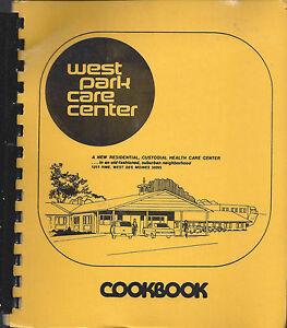 WEST DES MOINES IA 1977 WEST PARK CARE CENTER /& FRIENDS COOK BOOK IOWA RECIPES