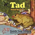 Tad Pond Series 4 by Danielle Vargo Tauthong Book