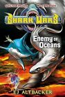 Shark Wars #5: Enemy of Oceans by E J Altbacker, Ej Altbacker (Hardback, 2013)