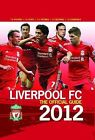 Liverpool FC the Official Guide 2012: 2012 by Ged Rea, Dave Ball (Hardback, 2011)