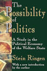The Possibility of Politics: A Study in the Political Economy of the Welfare State by Taylor & Francis Inc (Paperback, 2006)