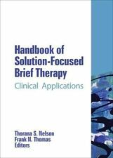 Handbook of Solution-Focused Brief Therapy : Clinical Applications by Thorana...
