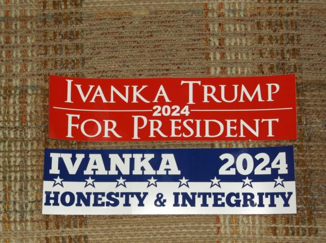 Ivanka trump for president 2024 honesty integrity political bumper stickers
