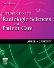 Introduction to Radiologic Sciences and Patient Care, 4e