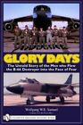 Glory Days: The Untold Story of the Men Who Flew the B-66 Destroyer into the Face of Fear by Wolfgang W. E. Samuel (Hardback, 2008)