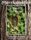 Merriweather in Search of the Fairies by Marcella Horn (Paperback / softback, 2012)