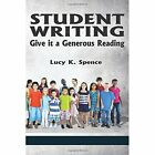 Student Writing: Give it a Generous Reading by Lucy K. Spence (Paperback, 2014)