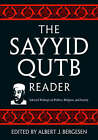 The Sayyid Qutb Reader: Selected Writings on Politics, Religion, and Society by Taylor & Francis Ltd (Paperback, 2007)