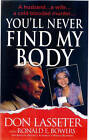 You'll Never Find My Body by Don Lasseter, Ronald E. Bowers (Paperback, 2009)