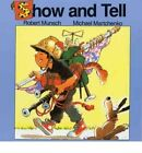 Show and Tell by Robert N Munsch (Hardback, 2003)