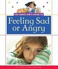 The Smart Kid's Guide to Feeling Sad or Angry by M J Cosson (Hardback, 2014)