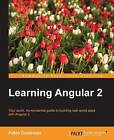 Learning Angular 2 by Pablo Deeleman (Paperback, 2016)