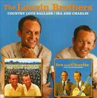 Country Love Ballads/Ira and Charlie by The Louvin Brothers (CD, Oct-2008, Raven)